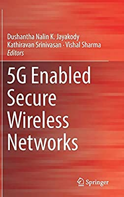 5G Enabled Secure Wireless Networks: Dushantha Nalin K  Jayakody