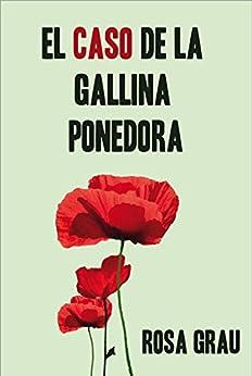 EL CASO DE LA GALLINA PONEDORA (Spanish Edition) by [Lillo, Rosa Grau]