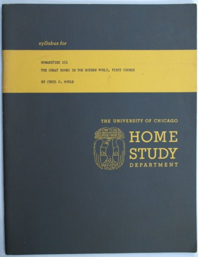 University of Chicago Home Study Department Syllabus for Humanities 151 The Great Books in The Modern World First Course