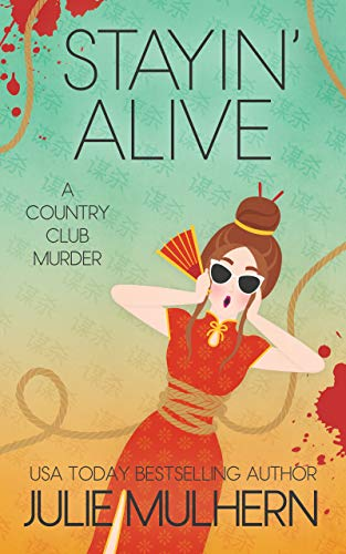 Stayin' Alive (The Country Club Murders Book 10) by [Mulhern, Julie]