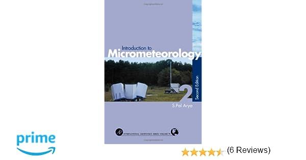 Introduction to micrometeorology volume 79 second edition introduction to micrometeorology volume 79 second edition international geophysics s pal arya 9780120593545 amazon books fandeluxe Images