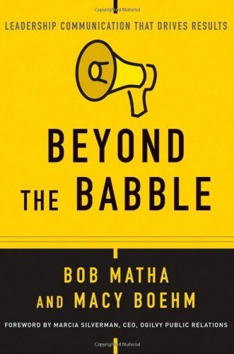 Beyond the Babble: Leadership Communication that Drives Results by Bob Matha - Macy's Shopping