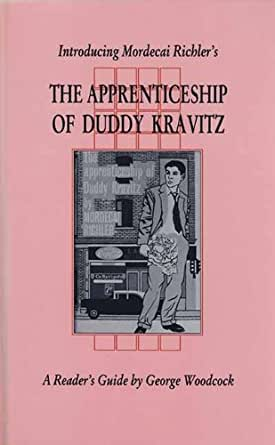 literary analysis of the book the apprenticeship of duddy kravitz by mordecai richler The apprenticeship of duddy kravitz by mordecai richler  what was the apprenticeship of duddy kravitz what was he learning about  this book is set in .