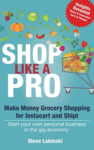 Shop Like a Pro: Make Money Grocery Shopping for Instacart and Shipt