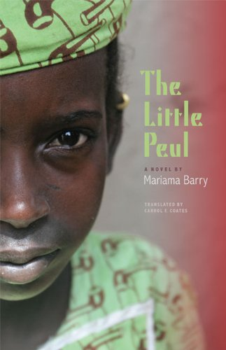 The Little Peul: A Novel (CARAF Books: Caribbean and African Literature translated from the French)