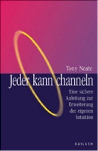 jeder-kann-channeln-eine-sichere-anleitung-zur-erweiterung-der-eigenen-intuition