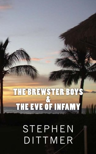 The Brewster Boys & the Eve of Infamy (Volume 1)