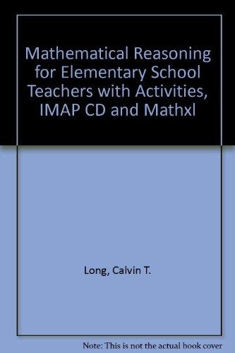 Mathematical Reasoning for Elementary School Teachers + Activities + Imap Cd + Mathxl
