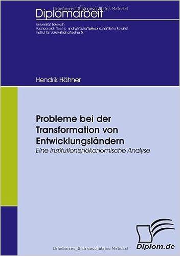 Probleme bei der Transformation von Entwicklungsländern: Eine institutionenökonomische Analyse