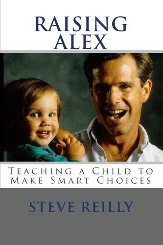 Read Online Raising Alex: Teaching a Child to Make Smart Choices PDF
