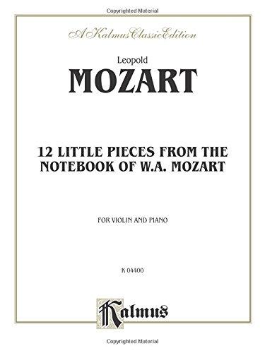 Twelve Little Pieces from the Notebook of Wolfgang Mozart (Kalmus (Mozart Notebook)