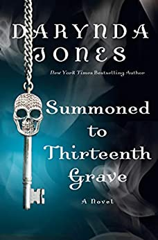 Summoned to Thirteenth Grave: A Novel (Charley Davidson Series Book 13) by [Jones, Darynda]
