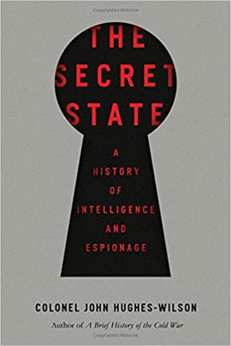 The Secret State: A History of...