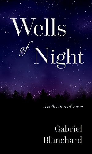 Wells of Night: A collection of verse by [Blanchard, Gabriel]