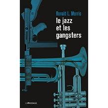 Jazz et les gangsters (Le) [nouvelle édition]