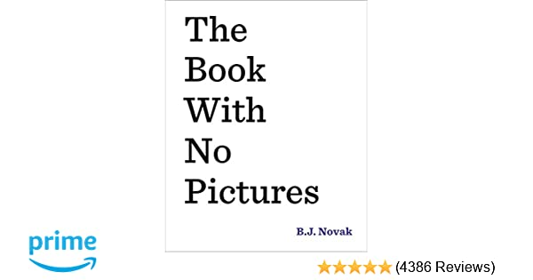 The Book with No Pictures: B  J  Novak: 8601411343490