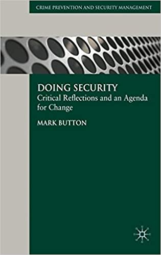 Read Doing Security: Critical Reflections and an Agenda for Change (Crime Prevention and Security Management) PDF, azw (Kindle), ePub, doc, mobi