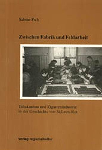 Zwischen Fabrik und Feldarbeit: Tabakanbau und Zigarrenindustrie in der Geschichte von St. Leon-Rot