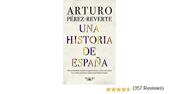 Una historia de España eBook: Arturo Pérez-Reverte: Amazon.es ...