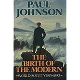 The birth of the modern: world society, 1815-30