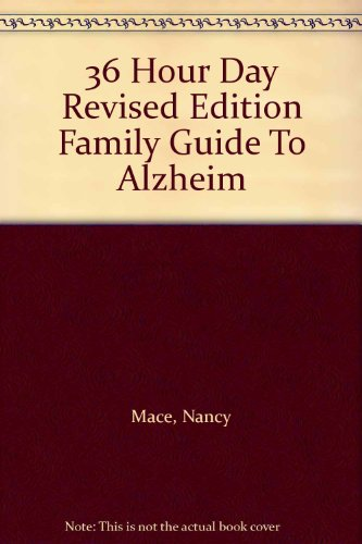 36 Hour Day Revised Edition Family Guide To Alzheim