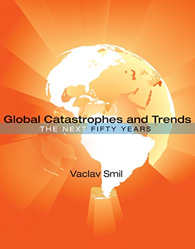 Global Catastrophes and Trends: The Next Fifty Years (MIT - Trends 50s