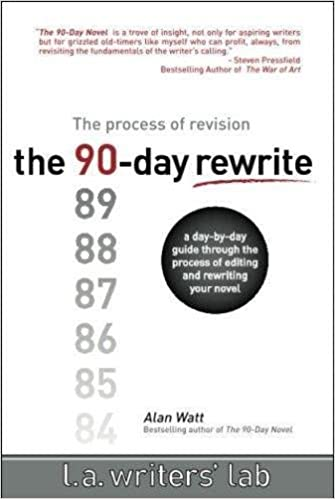 Amazon Com The 90 Day Rewrite The Process Of Revision 9780983141211 Watt Alan Books