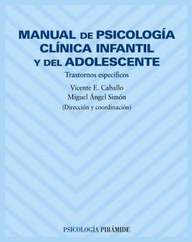 Descargar Libro Manual De Psicología Clínica Infantil Y Del Adolescente: Trastornos Específicos Vicente E. Caballo Manrique