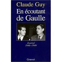 En écoutant de Gaulle: Journal 1946-1949 (French Edition)