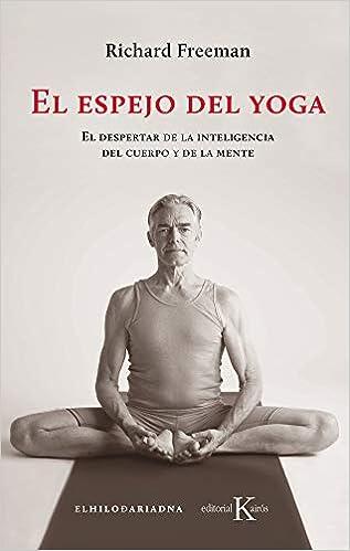 El espejo del yoga: El despertar de la inteligencia del ...