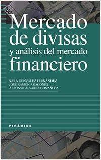 Mercado de Divisas y Analisis del Mercado Financie (Empresa Y Gestion / Business and Management) by Sara Gonzalez Fernandez (2001-06-30)