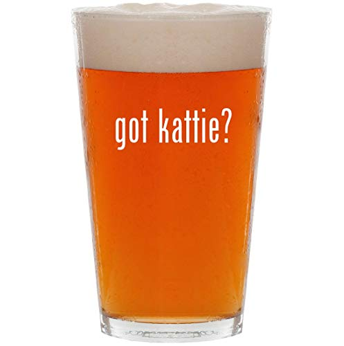 got kattie? - 16oz All Purpose Pint Beer Glass
