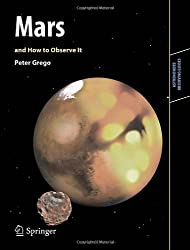 Mars and How to Observe It (Astronomers' Observing Guides)