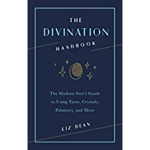 The Divination Handbook: The Modern Seer's Guide to Using Tarot, Crystals, Palmistry and More