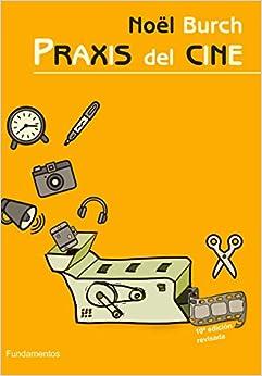 Praxis del cine. Edición revisada
