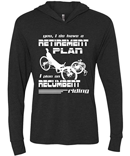 I Do Have A Retirement Plan T Shirt, I Plan On Recumbent Riding Unisex Hooded - Unisex Triblend LS Hooded (M, Black)