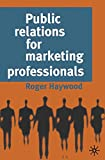 img - for Public Relations for Marketing Professionals (Studies in Public Relations) book / textbook / text book