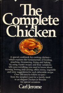 The Complete Chicken: A Special Cookbook for Cooking Chicken by Jerome, Carl (1978) Hardcover (The Complete Chicken Carl Jerome compare prices)