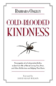 Cold-Blooded Kindness: Neuroquirks of a Codependent Killer ...