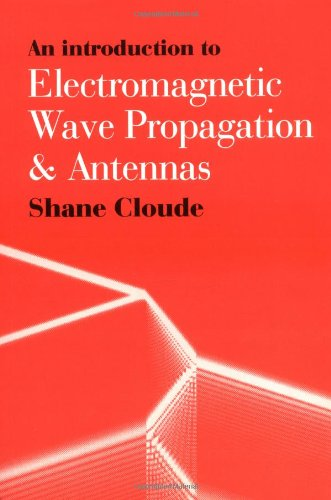 An Introduction to Electromagnetic Wave Propagation & Antennas