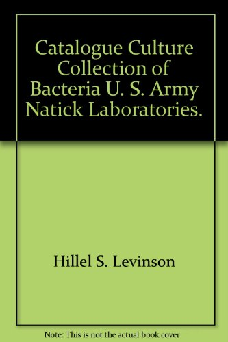 Catalogue Culture Collection of Bacteria U. S. Army Natick - Natick The Collection