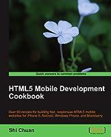 HTML5 Mobile Development Cookbook Front Cover