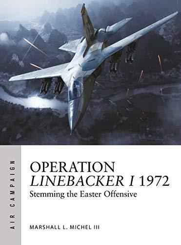 Operation Linebacker I 1972: The first high-tech air war (Air Campaign Book 8) (English Edition)