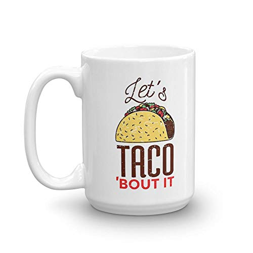 Lets taco 15 oz White Ceramic Tea Cup Gift Ideas For Funny Cooking Lover Women Men Kid Girl Coffee Mug ()