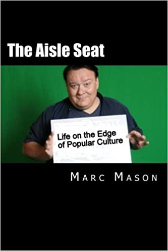 The Aisle Seat: Life on the Edge of Popular Culture