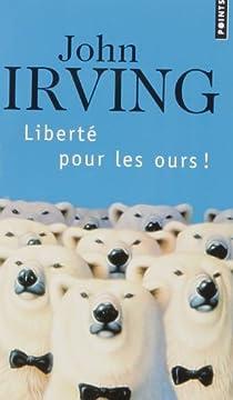 Liberté pour les ours ! par Irving