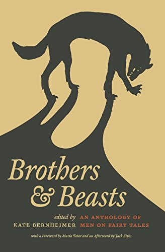 Brothers and Beasts: An Anthology of Men on Fairy Tales...