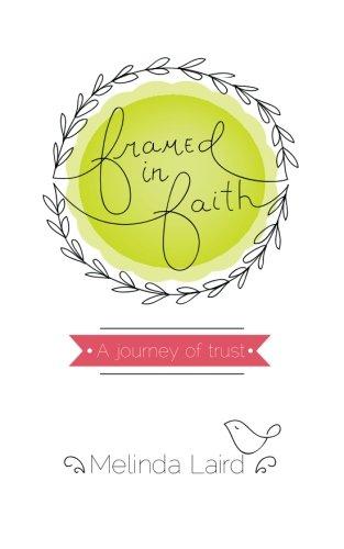 Framed in Faith: A Journey of Trust (Journey Framed)