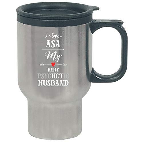 I Love Asa My Very Psychotic Husband Gift For Her - Travel Mug