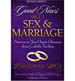 img - for Good News about Sex & Marriage: Answers to Your Honest Questions about Catholic Teaching (Paperback) - Common book / textbook / text book